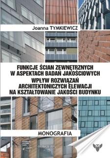 Funkcje ścian zewnętrznych w aspektach badań jakościowych. Wpływ rozwiązań architektonicznych elewacji na kształtowanie jakości budynku.